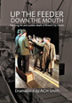 Book cover of Up The Feeder, Down The 'Mouth by ACH Smith