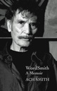 Book cover of WordSmith, A Memoir by ACH Smith