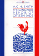 Book cover of The Dangerous Memoir of Citizen Sade by ACH Smith